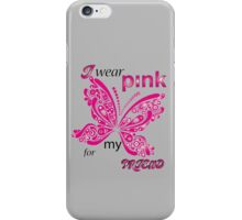I Wear Pink For My Friend iPhone Case/Skin
