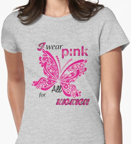 I Wear Pink For All Women Womens Fitted T-Shirt