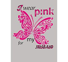 I Wear Pink For My Husband Photographic Print