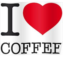 I ♥ COFFEE Poster