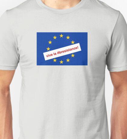 Vive la #Bresistance Unisex T-Shirt
