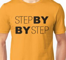 Step by Step Motivational Inspirational Quotes Sayings  Unisex T-Shirt