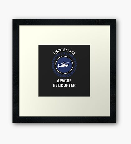 I Identify as an apache helicopter Framed Print