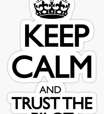 Keep Calm and Trust The Pilot Sticker