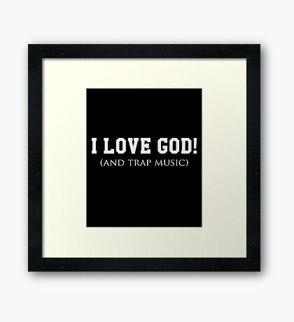 I Love God and Trap Music Framed Print
