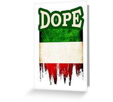 Italian Dope Greeting Card