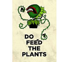 Don't Feed the Plants Photographic Print