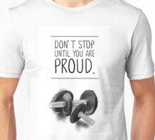 Don't stop until you are proud Unisex T-Shirt