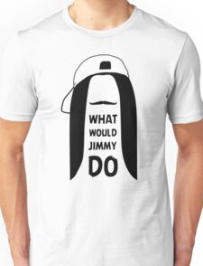 What Would Jimmy Do Unisex T-Shirt
