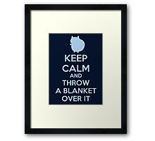 Keep Calm and Throw a Blanket Over It Framed Print