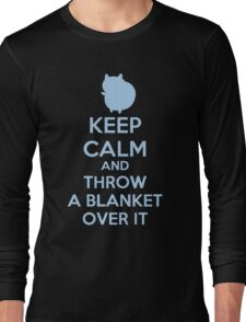 Keep Calm and Throw a Blanket Over It Long Sleeve T-Shirt
