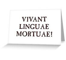 Long Live Dead Languages - Latin Greeting Card