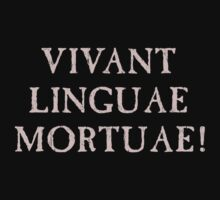Long Live Dead Languages - Latin by TheShirtYurt