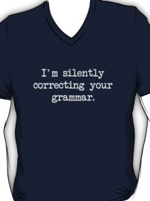 I'm Silently Correcting Your Grammar. T-Shirt
