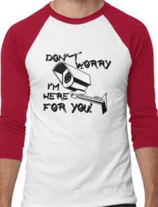 Don't worry, I'm here for you! Men's Baseball ¾ T-Shirt