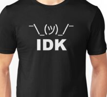I Don't Know LOL Unisex T-Shirt