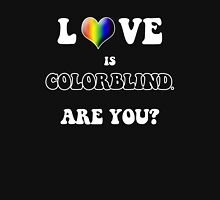 Love is Colorblind. Are You? Womens Fitted T-Shirt