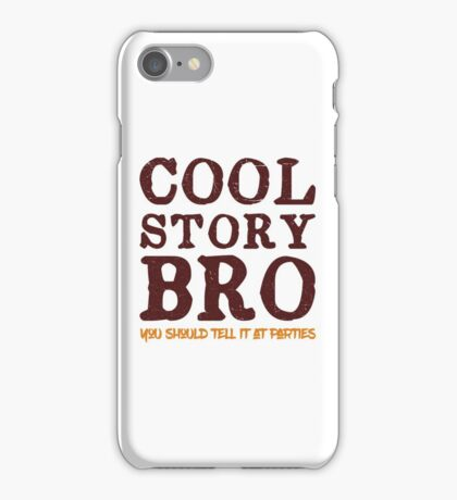 Cool Story Bro iPhone Case/Skin