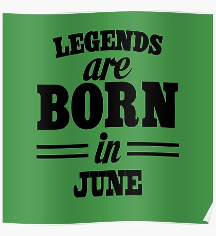 Legends are born in JUNE Poster