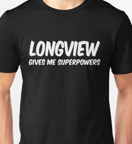 Longview Funny Superpowers T-shirt Unisex T-Shirt