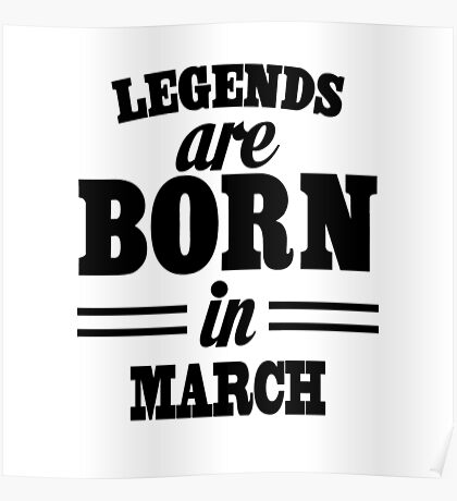 Legends are born in MARCH Poster