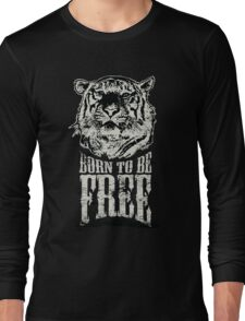 Tiger - Born To Be Free! Long Sleeve T-Shirt