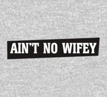 Ain't no wifey by Boogiemonst