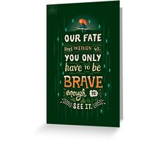 Would you change your fate? Greeting Card