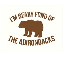 Hilarious 'I'm Beary Fond of the Adirondacks' T-Shirt Art Print