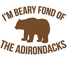 Hilarious 'I'm Beary Fond of the Adirondacks' T-Shirt Photographic Print