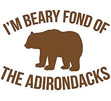 Hilarious 'I'm Beary Fond of the Adirondacks' T-Shirt Photographic Print