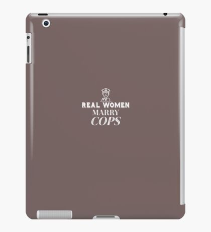 Real Women Marry Cops  iPad Case/Skin