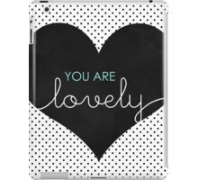 You Are Lovely iPad Case/Skin