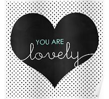 You Are Lovely Poster
