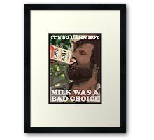 Ron Burgundy - Milk was a bad choice! Framed Print
