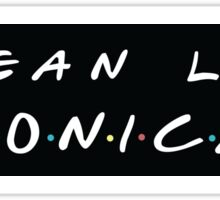Clean like Monica  Sticker