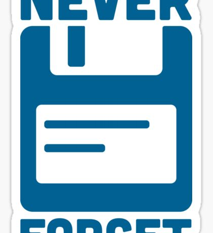 Never Forget Floppy Disk Quote Sticker
