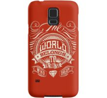 The World Belongs To Those Who Dream Samsung Galaxy Case/Skin