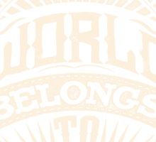 The World Belongs To Those Who Dream - White Ink Sticker
