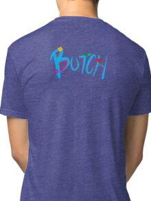 Butch Tri-blend T-Shirt