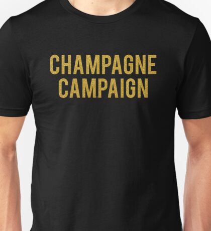 CHAMPAGNE CAMPAIGN Unisex T-Shirt