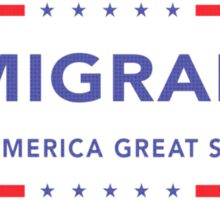 Immigrants (Making America Great) Sticker