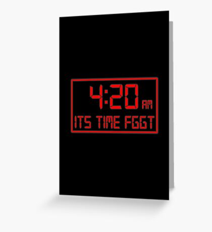 Its 4:20 Greeting Card