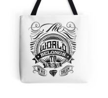 The World Belongs To Those Who Dream Tote Bag