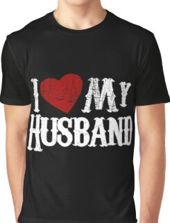 i love my husband Graphic T-Shirt