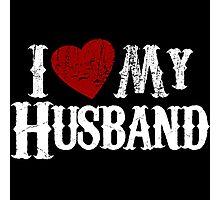 i love my husband Photographic Print