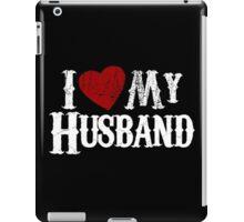 i love my husband iPad Case/Skin