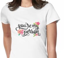 You're My Person Watercolor Floral Typography Quote Womens Fitted T-Shirt