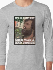 Ron Burgundy - Milk was a bad choice! Long Sleeve T-Shirt