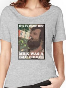 Ron Burgundy - Milk was a bad choice! Women's Relaxed Fit T-Shirt